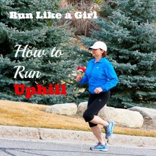 Run Like a Girl: How to Run Uphill #runwithdara