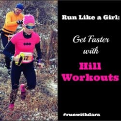 Run Like a Girl: Get Faster with Hill Workouts