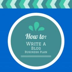 How to: Write a Blog Business Plan
