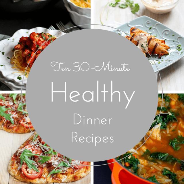 Ten 30-Minute Healthy Dinner Recipes