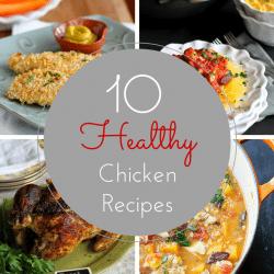 10 Healthy Chicken Recipes