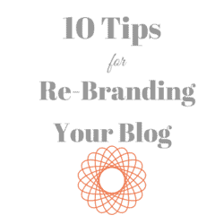 10 Tips for Re-Branding Your Blog