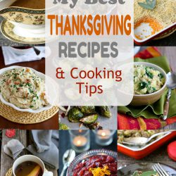 My Best Thanksgiving Recipes & Cooking Tips