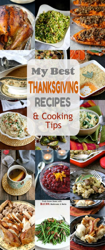 My Best Thanksgiving Recipes and Cooking Tips...Tons of fantastic ideas here to make holiday entertaining a breeze!