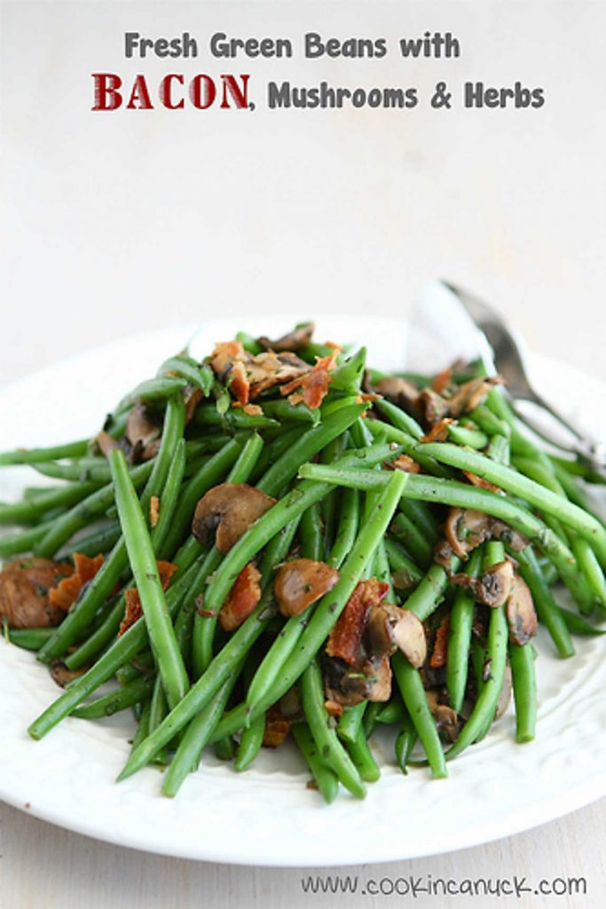 My Best Thanksgiving Recipes and Cooking Tips...Tons of fantastic ideas here (like these Fresh Green Beans with Bacon & Mushrooms) to make holiday entertaining a breeze!