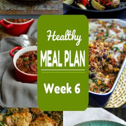 Healthy Meal Plan {Week 6}