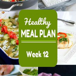 Healthy Meal Plan {Week 12}