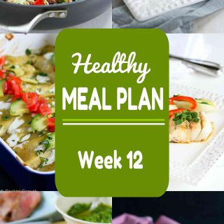 Healthy Meal Plan Week 12 - Meat and Meatless Recipes