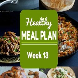 Healthy Meal Plan {Week 13}