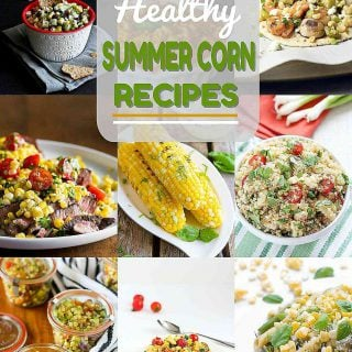15 Healthy Corn Recipes – Side Dishes & Entrees