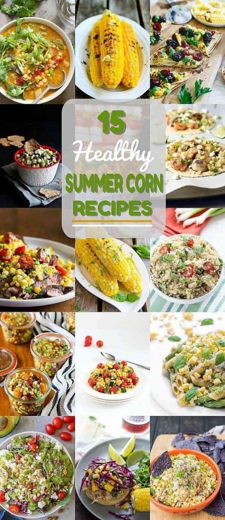 15 Healthy Corn Recipes - Side Dishes and Entrees for Summertime