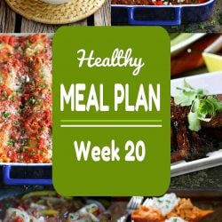 Healthy Meal Plan Week 20 - Meat and Meatless Recipes