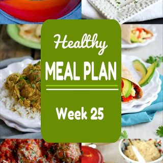 Healthy Meal Plan Week 25 - Meat and Meatless Recipes to make dinner prep easy this week!