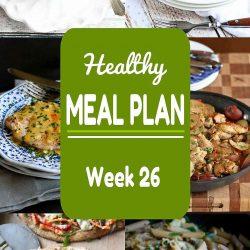 Healthy Meal Plan {Week 26}