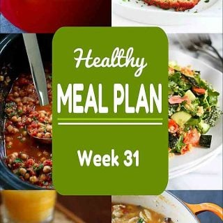 Healthy Meal Plan, Week 31 - Meat and Meatless Recipes