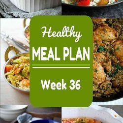 Healthy Meal Plan {Week 36}