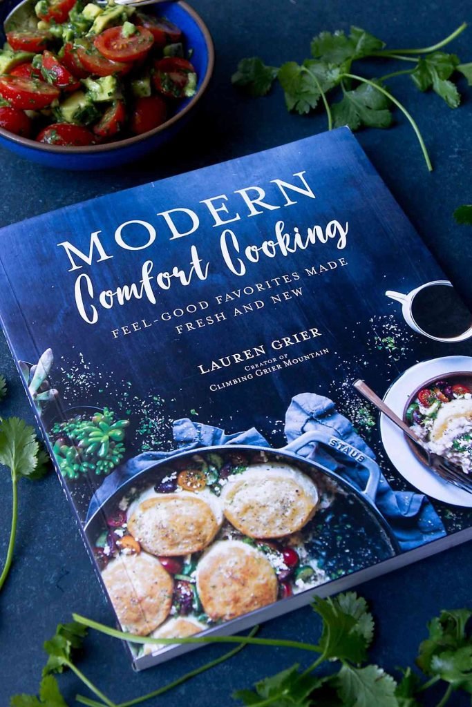 Modern Comfort Cooking: Feel-Good Favorites Made Fresh & New by Lauren Grier
