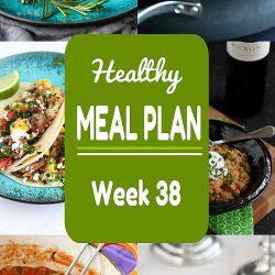Healthy Meal Plan {Week 38}