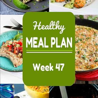 Healthy Meal Plan, Week 47 - Meat and Meatless Recipes