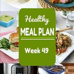 Healthy Meal Plan {Week 49}