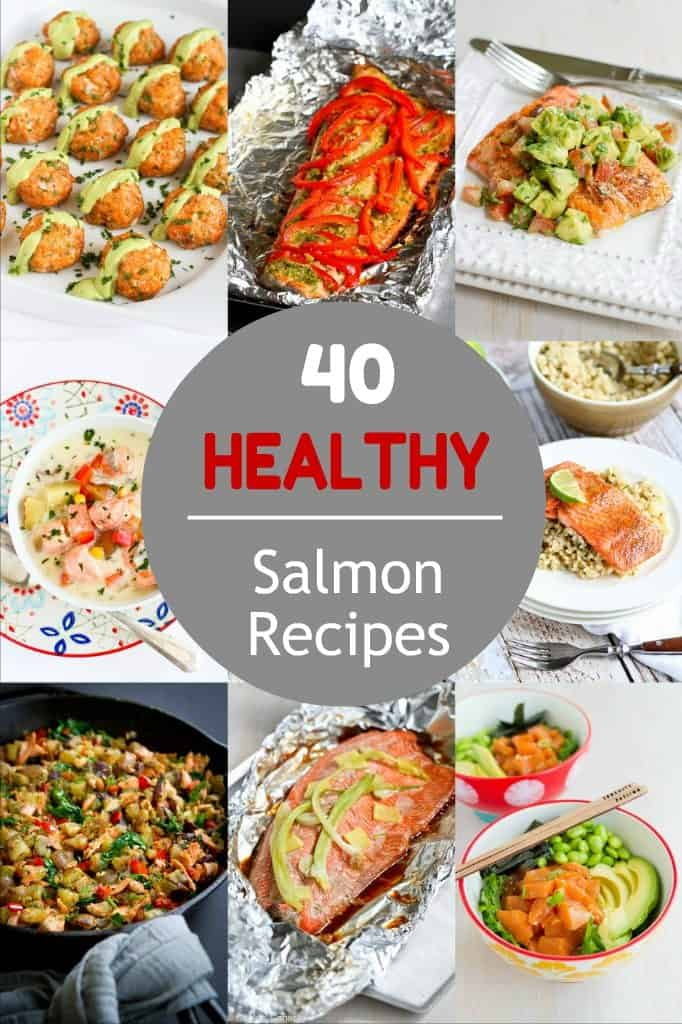 40 Healthy Salmon Recipes - Flavorful and easy dinner ideas!