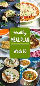 Healthy Meal Plan, Week 50 - Meat and Meatless Recipes