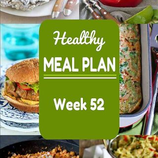 Healthy Meal Plan, Week 52 - Meat and Meatless Recipes