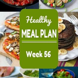 Healthy Meal Plan, Week 56 - Meat and Meatless Recipes