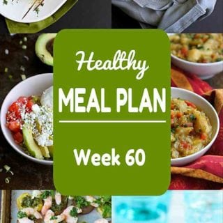 Healthy Meal Plan, Week 60 - Meat and Meatless Recipes