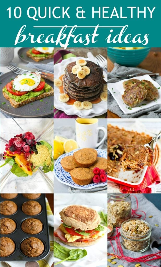 10 Quick and Healthy Breakfast Ideas...Make-ahead and super speedy recipes for busy mornings. #breakfast #healthy #cleaneating