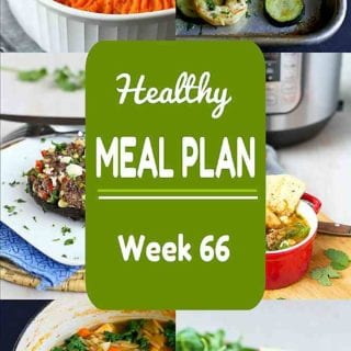 Healthy Meal Plan, Week 66 - Meat and Meatless Recipes