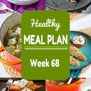 Healthy Meal Plan, Week 68 - Meat and Meatless Recipes