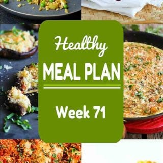 It's time for Week 71 of my Healthy Meal Plan. Both meat and meatless recipes are included, all with calorie counts and Weight Watchers SP #mealplanning #dinnerrecipes #weightwatchers