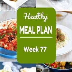 Healthy Meal Plan {Week 77}