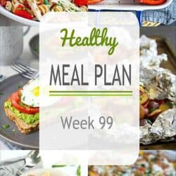 Healthy Meal Plan {Week 99}