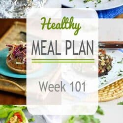 Healthy Meal Plan {Week 101}