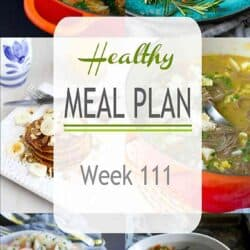Healthy Meal Plan {Week 111}