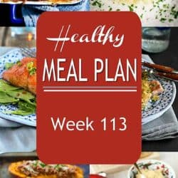 Healthy Meal Plan {Week 113}
