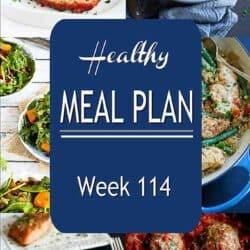 Healthy Meal Plan {Week 114}