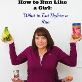 Run Like a Girl: What to Eat Before a Run