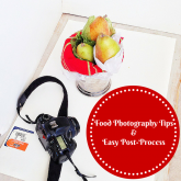 Food Photography Tips & Easy Post-Process